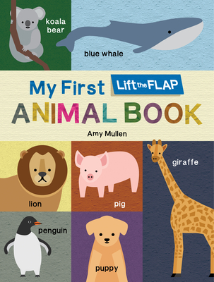 Cover for My First Lift-the-Flap Animal Book