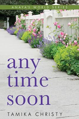 Any Time Soon (Anaya's World series) Cover Image