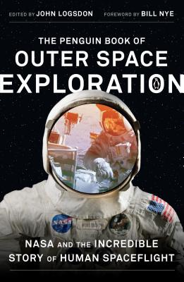 The Penguin Book of Outer Space Exploration: NASA and the Incredible Story of Human Spaceflight Cover Image