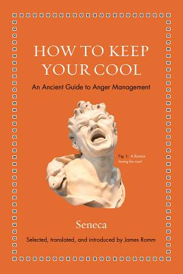 How to Keep Your Cool: An Ancient Guide to Anger Management Cover Image