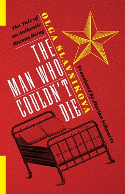 The Man Who Couldn't Die: The Tale of an Authentic Human Being (Russian Library) Cover Image