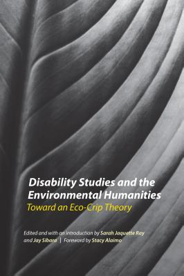 Disability Studies and the Environmental Humanities: Toward an Eco-Crip Theory Cover Image