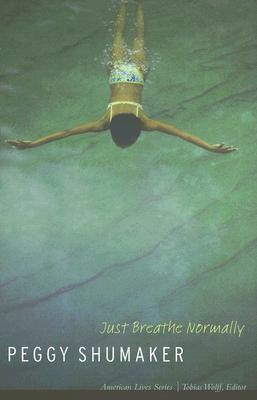 Just Breathe Normally (American Lives ) Cover Image