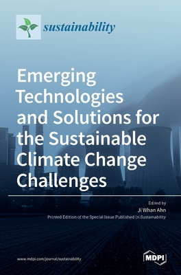 Emerging Technologies and Solutions for the Sustainable Climate Change Challenges Cover Image