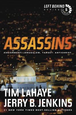 Assassins: Assignment: Jerusalem, Target: Antichrist (Left Behind #6) Cover Image