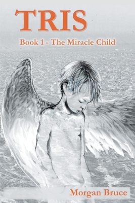 Tris - 1. The Miracle Child Cover Image