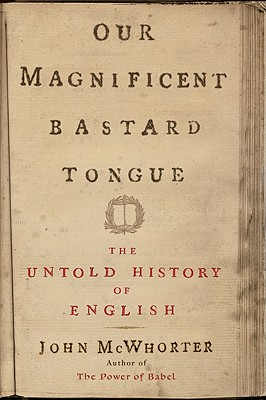 Cover for Our Magnificent Bastard Tongue
