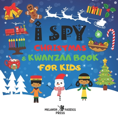 I Spy Christmas & Kwanzaa Book For Kids: African American Toddlers Little Black Girls & Boys: A Fun Guessing Activity Puzzle Game Book & Stocking Stuf Cover Image