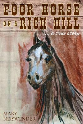 Poor Horse on a Rich Hill: ...a true story Cover Image