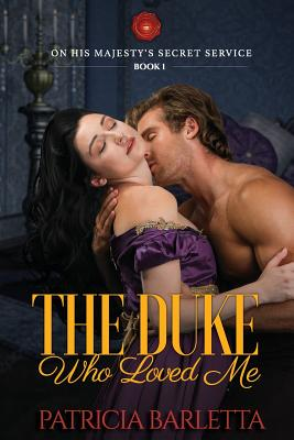 The Duke Who Loved Me: On His Majesty's Secret Service Book 1 Cover Image