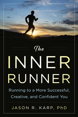 The Inner Runner: Running to a More Successful, Creative, and Confident You Cover Image
