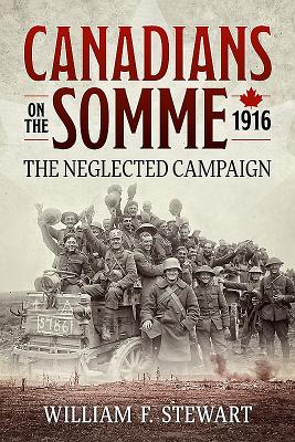 Canadians on the Somme, 1916: The Neglected Campaign Cover Image