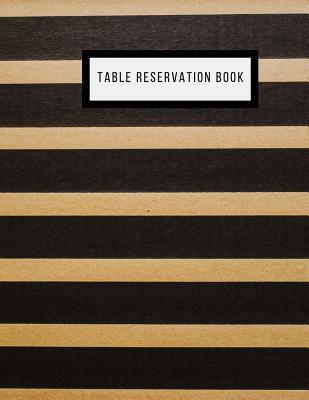 Table Reservation Book: Booking Diary Restaurants Reservations Logbook Reservations Note Book Table Reservations, Restaurants Dinner Reservati Cover Image