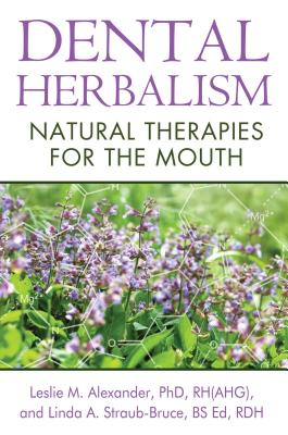 Dental Herbalism: Natural Therapies for the Mouth Cover Image