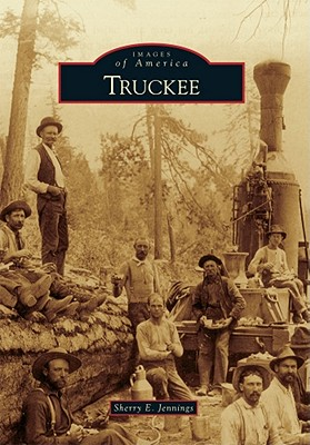 Truckee (Images of America (Arcadia Publishing)) Cover Image