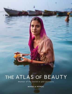 The Atlas of Beauty: Women of the World in 500 Portraits Cover Image