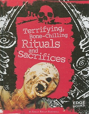 Terrifying, Bone-Chilling Rituals and Sacrifices Cover
