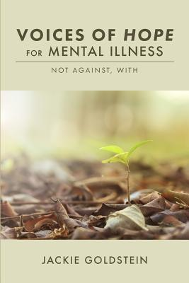Voices of Hope for Mental Illness: Not Against, with Cover Image