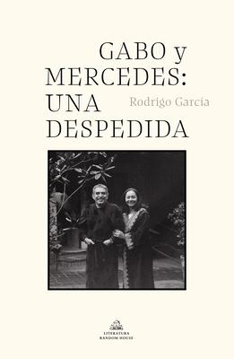 Gabo y Mercedes: una despedida / A Farewell to Gabo and Mercedes Cover Image