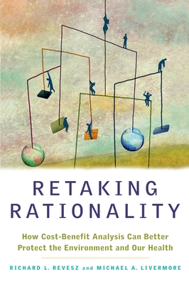 Retaking Rationality: How Cost-Benefit Analysis Can Better Protect the Environment and Our Health Cover Image