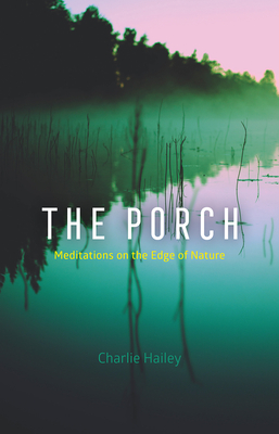 The Porch: Meditations on the Edge of Nature Cover Image