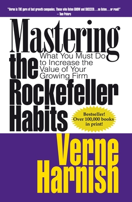 Mastering the Rockefeller Habits: What You Must Do to Increase the Value of Your Growing Firm Cover Image