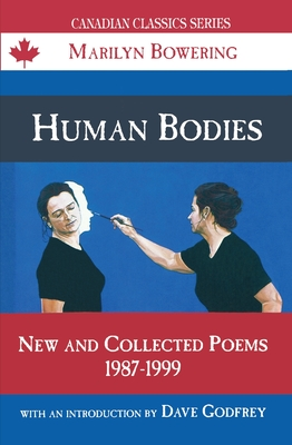 Human Bodies: New and Collected Poems, 1987-1999 (Canadian Classics Series) Cover Image
