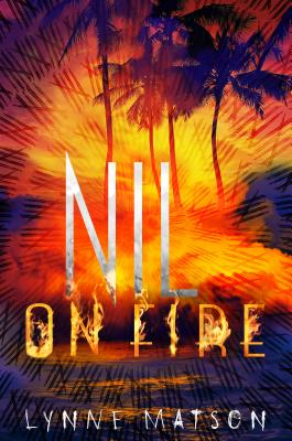 Nil on Fire by Lynne Matson
