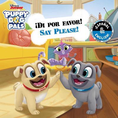 Say Please! / ¡Di por favor! (English-Spanish) (Disney Puppy Dog Pals) (Disney Bilingual) Cover Image