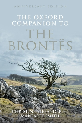 The Oxford Companion to the Brontes: Anniversary Edition (Oxford Companions) Cover Image