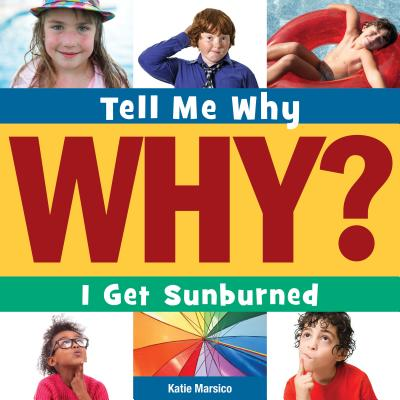 Cover for I Get Sunburned (Tell Me Why Library)