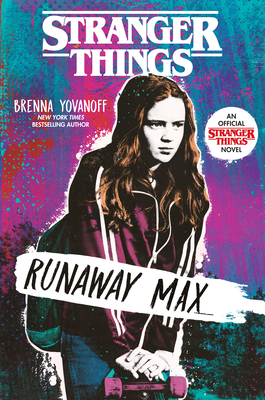 Stranger Things: Runaway Max by Brenna Yavonoff