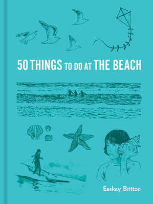 50 Things to Do at the Beach (Explore More) Cover Image