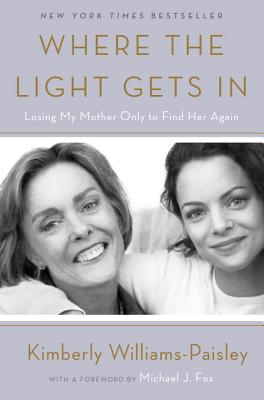 Where the Light Gets In: Losing My Mother Only to Find Her Again Cover Image