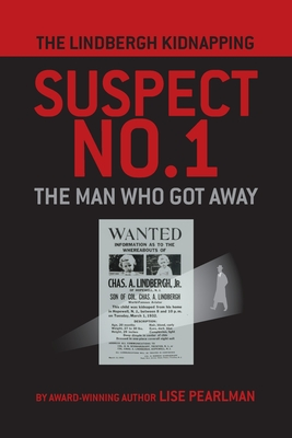 The Lindbergh Kidnapping Suspect No. 1: The Man Who Got Away Cover Image