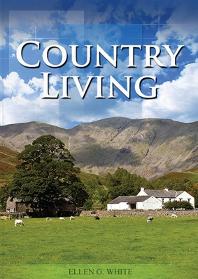 Country Living: (Studying God's Plan, how to prepare for Last Days Events, God's Judgements and quick understand of the benefits of li Cover Image