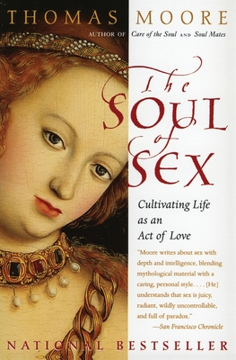 The Soul of Sex: Cultivating Life as an Act of Love Cover Image