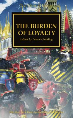 The Burden of Loyalty (The Horus Heresy #48) Cover Image