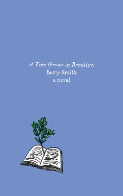 A Tree Grows in Brooklyn: A Novel Cover Image