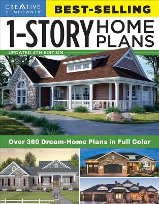 Best-Selling 1-Story Home Plans, Updated 4th Edition: Over 360 Dream-Home Plans in Full Color Cover Image