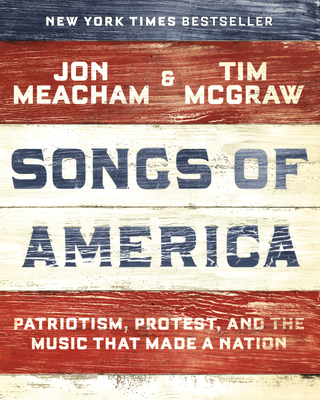 Songs of America: Patriotism, Protest, and the Music That Made a Nation Cover Image