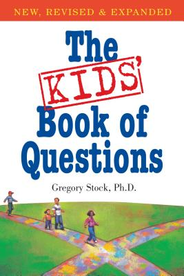 The Kids' Book of Questions: Revised for the New Century Cover Image