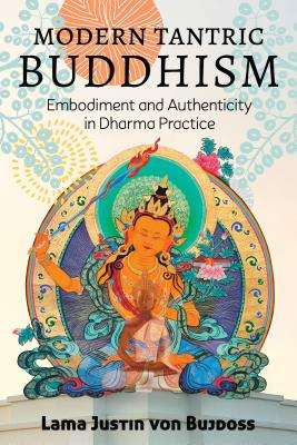 Modern Tantric Buddhism: Embodiment and Authenticity in Dharma Practice Cover Image