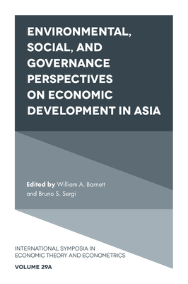 Environmental, Social, and Governance Perspectives on Economic Development in Asia (International Symposia in Economic Theory and Econometrics #29) Cover Image