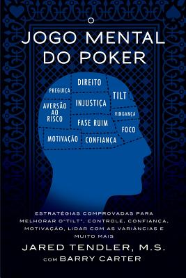 O Jogo Mental do Poker: Estratégias comprovadas para melhorar o controle de 'tilt', confiança, motivação, e como lidar com as variâncias e mui Cover Image