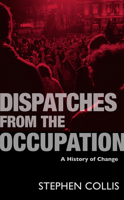 Dispatches from the Occupation: A History of Change Cover Image