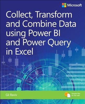 Collect, Combine, and Transform Data Using Power Query in Excel and Power Bi (Business Skills) Cover Image