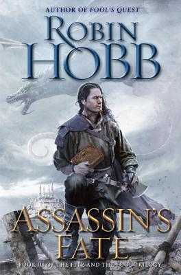 Assassin's Fate: Book III of the Fitz and the Fool Trilogy Cover Image