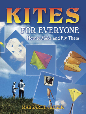 Kites for Everyone: How to Make and Fly Them Cover Image