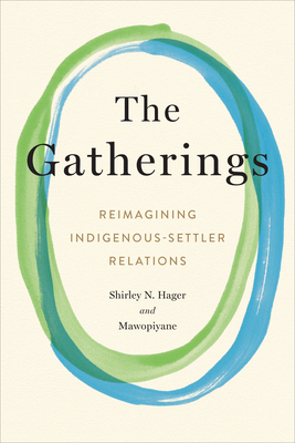 The Gatherings: Reimagining Indigenous-Settler Relations Cover Image